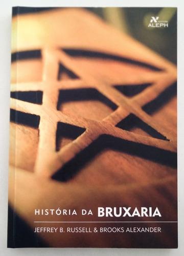 História Da Bruxaria - Jeffrey B. Russell E Brooks