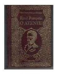 O Atheneu - Raul Pompéia / Livro Novo De Capa Dura