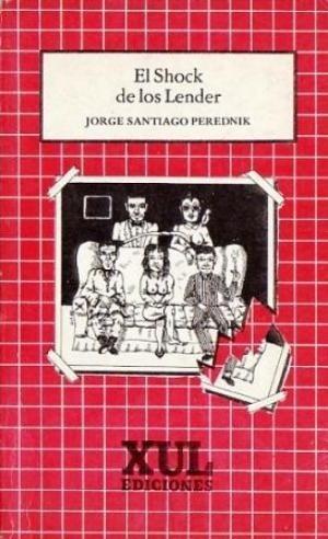 El Shock De Los Lender De Jorge Santiago Perednik