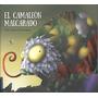 El Camaleón Malcarado/ The Impatient Chameleon