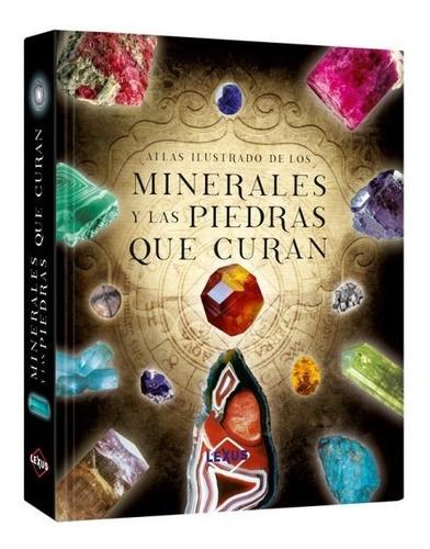 Atlas Ilustrado De Los Minerales Y Piedras Que Curan - Lexus