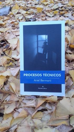 Procesos Técnicos, De Ariel Bermani, Paisanita Editora