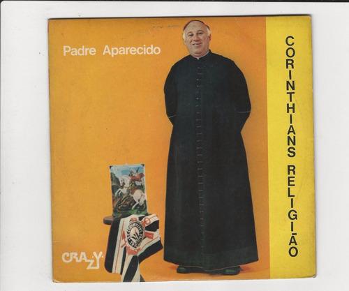 Padre Aparecido - Corinthians Religião - Compacto -  Ep 27 Original