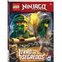 Livro Lego Ninjago Mestres Do Spinjitzu: Livro Dos Segredo
