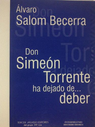 Don Simeón Torrente Ha Dejado De...deber