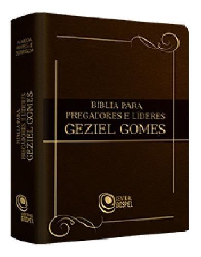 Biblia Para Pregadores E Lideres Pastor Geziel Gomes