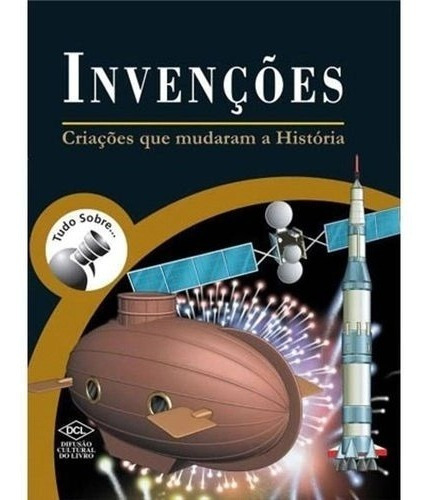 Livro Tudo Sobre Invencoes Criacoes (brochura)