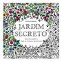 Jardim Secreto Livro Novo Original Antiestresse Para Colorir