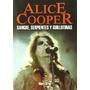Alice Coooper. Sangre, Serpientes Y Guillotinas