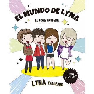 El Mundo De Lyna - Team Anormal - Vallejos - Libro Altea