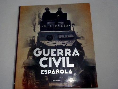 Militaria Guerra Civil Española Ed Tikal Excelente