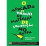 Mercado De Varejo De Material De Construção No Brasil, O