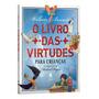 Livro O Livro Das Virtudes Para Crianças