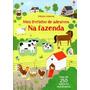 Livros Infantis Na Fazenda: Meu Livrinho De Adesivos Edi