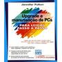 Upgrade E Manutencao De Pcs Para Leigos Passo A Passo