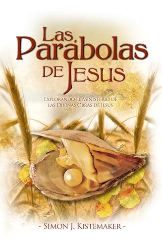 Parábolas De Jesús, Las / Simon J. Kistemaker