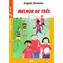 Livro Melhor De Tres Coleçao Vaga lume Junior Angela