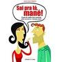 Livro Sai Pra La Mane Jane Matthews
