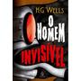 Livro Novo O Homem Invisível H.g. Wells Texto Completo
