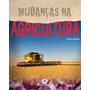 Livro Mudanças Na Agricultura