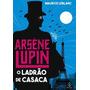 Livro Arsene Lupin Ladrão De Casaca