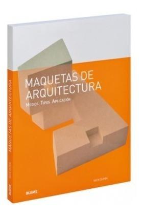Maquetas De Arquitectura - Nick Dunn - Blume
