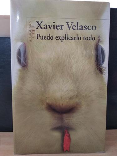 Puedo Explicarlo Todo Xavier Velasco