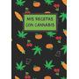 Mis Recetas Con Cannabis: Cuaderno De Recetas En Blanco Pará