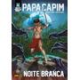 Livro Hq Graphic Msp Papa Capim Noite Branca Vol. 11