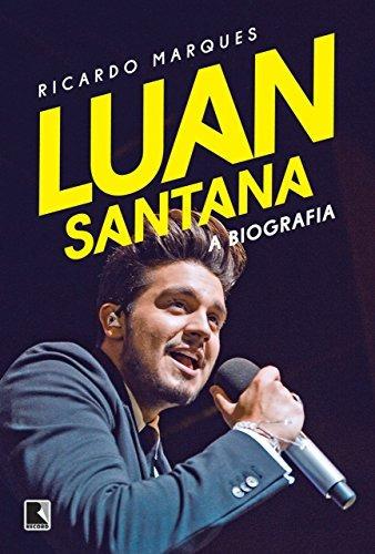 Livro Luan Santana - A Biografia Ricardo Marques