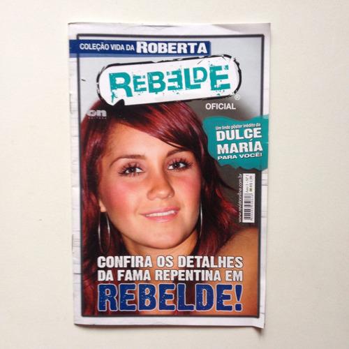 Revista Rebelde Coleção Vida Da Roberta Nº01 E815