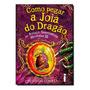 Livro Como Pegar A Joia Do Dragão (como Treinar O Seu Dr