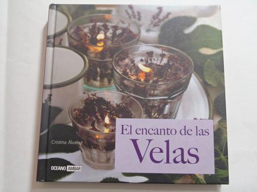 El Encanto De Las Velas - Tipos Aromas Fabricacion Rituales