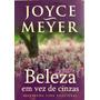 Livro Beleza Em Vez De Cinzas Joyce Meyer