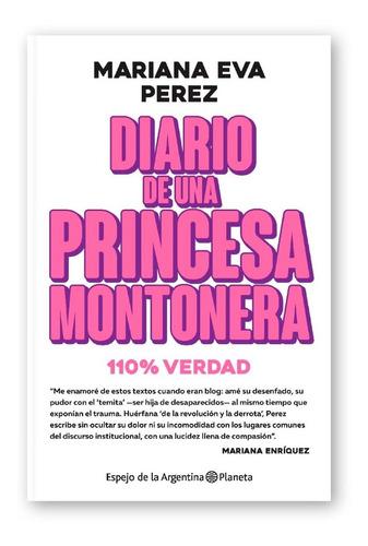 Diario De Una Princesa Montonera - Mariana Eva Perez