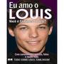 Eu Amo O Louis Você É Fã Número 1 Dele? One Direction