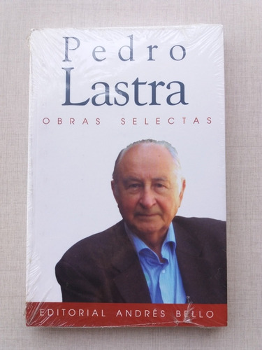 Obras Selectas Pedro Lastra 2008 Nuevo Sellado