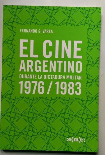 El Cine Argentino Durante La Dictadura Militar 1976/1983