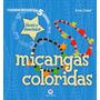 Livro Miçangas Coloridas