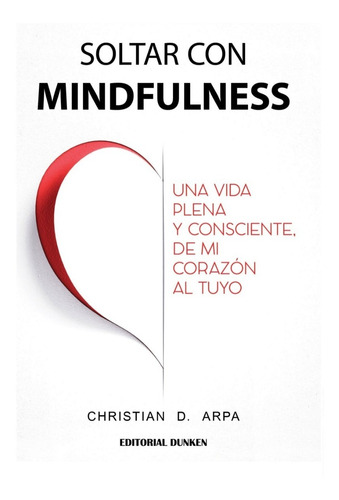 Libro Soltar Con Mindfulness - Christian D. Arpa
