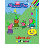 Peppa Pig Libro De Colorear: Gran Libro Pará Colorear
