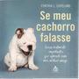 Livro Se Meu Cachorro Falasse: Coisa Copeland, Cynthia