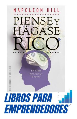 Libro Piense Y Hagase Rico Napoleon Hill Ultima Edición !!!