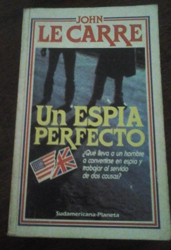 Un Espía Perfecto - John Le Carré, Ed Sudamericana- Planeta