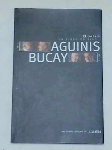 Libro El Cochero (un Libro En Vivo)  Aguinis - Bucay