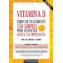 Vitamina D Como Um Tratamento Tao Simples Pode...