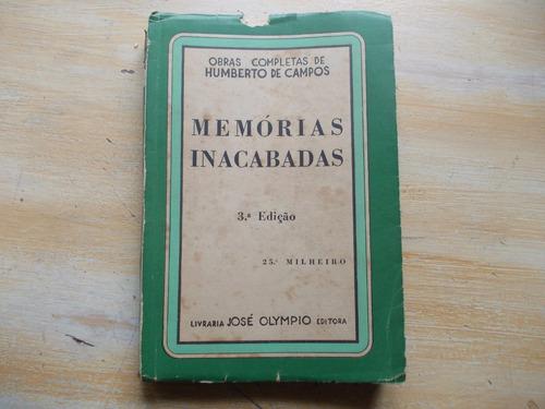 Livro Memórias Inacabadas Humberto Campos 3 Ed José Olympio Original