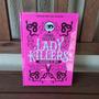 Livro Lady Killers Assassinas Em Série ( Capa Dura )