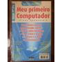 Revista Meu Primeiro Computador Tudo Sobre Informatica