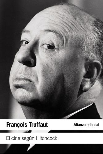 El Cine Según Hitchcock - Francois, Truffaut